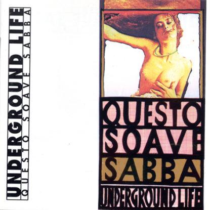 CD - Underground Life Questo Soave Sabba
