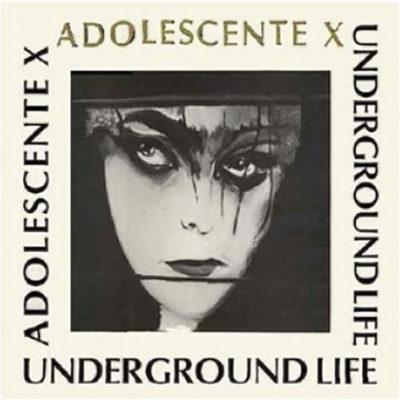 LP - Underground Life Adolescente X